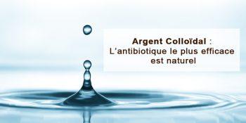 L'argent Colloïdal, un antibiotique naturel.